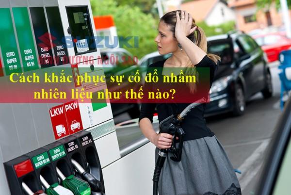 Cách khắc phục đổ nhầm nhiên liệu trên xe ô tô